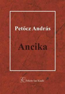 PETŐCZ ANDRÁS - Ancika