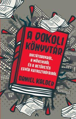 Daniel Kalder: A pokoli könyvtár