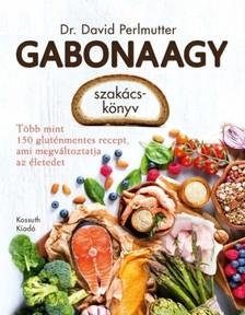 Perlmutter Dr. David - Gabonaagy szakácskönyv [eKönyv: epub, mobi]