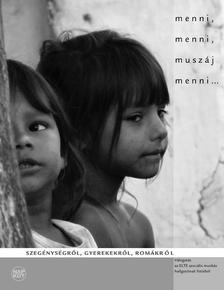 - menni, menni, muszáj menni... Szegénységről, Gyerekekről, Romákról