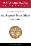 Csukovits Enikő - Az Anjouk birodalma 1301-1387 [eKönyv: epub, mobi]<!--span style='font-size:10px;'>(G)</span-->