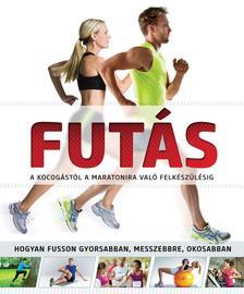 GLENTHURGOOD - DR. GARETHSAPSTEAD - DR. CHRIS STAN - Futás - A kocogástól a maratonira való felkészülésig