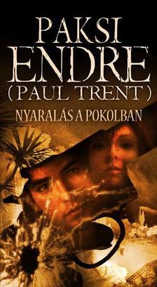 Paksi Endre (Paul Trent) - Nyaralás a Pokolban