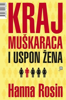Hanna Rosin, Tomislav Belanoviæ, Mirna Vili¹iæ - Kraj mu¹karaca i uspon ¾ena [eKönyv: epub, mobi]