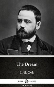 Delphi Classics Emile Zola, - The Dream by Emile Zola (Illustrated) [eKönyv: epub, mobi]