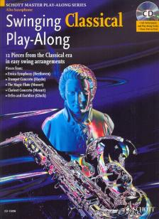 SWINGING CLASSICAL PLAY-ALONG FOR ALTO SAXOPHONE AND PIANO ON CD