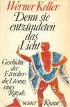 Keller, Werner - Denn sie entzündeten das Licht [antikvár]