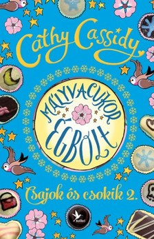 Cathy Cassidy - Mályvacukor égbolt - Csajok és csokik 2. - Skye története  [eKönyv: epub, mobi]