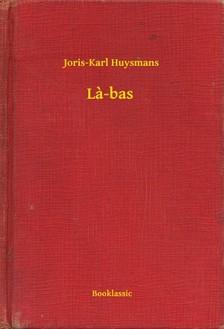 Joris-Karl Huysmans - La-bas [eKönyv: epub, mobi]