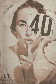 Maffei Luis - 40 [eKönyv: epub, mobi]