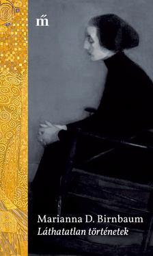 Marianna D. Birnbaum - Láthatatlan történetek