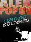 POPOV, ALEK - Londoni küldetés [eKönyv: epub, mobi]<!--span style='font-size:10px;'>(G)</span-->