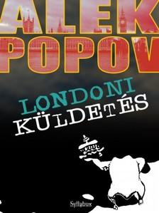 POPOV, ALEK - Londoni küldetés [eKönyv: epub, mobi]