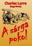 CHARLES LORRE - A sárga pokol [eKönyv: epub, mobi]<!--span style='font-size:10px;'>(G)</span-->