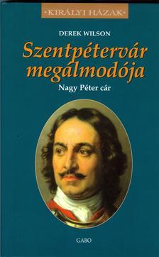 Derek Wilson - Szentpétervár megálmodója