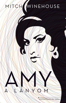 Mitch Winehouse - Amy a lányom [eKönyv: epub, mobi]