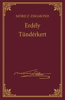 MÓRICZ ZSIGMOND - Erdély - Tündérkert [eKönyv: epub, mobi]