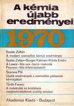 Dr. Csákvári Béla - A kémia újabb eredményei 1970/1 [antikvár]
