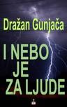 Gunjaca Drazan - I NEBO JE ZA LJUDE [eKönyv: epub,  mobi]