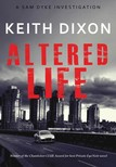 Dixon Keith - Altered Life (Sam Dyke Investigations,  #1) [eKönyv: epub,  mobi]