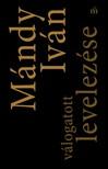 Mándy Iván - Mándy Iván válogatott levelezése [eKönyv: epub, mobi]<!--span style='font-size:10px;'>(G)</span-->