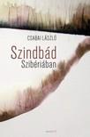 Csabai László - Szindbád Szibériában [eKönyv: epub, mobi]<!--span style='font-size:10px;'>(G)</span-->