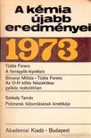 Dr. Csákvári Béla - A kémia újabb eredményei 1973/12 [antikvár]