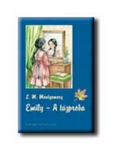 MONTGOMERY, L.M. - EMILY - A TŰZPRÓBA - KEMÉNY BORÍTÓS