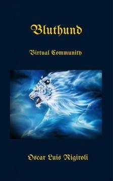 Rigiroli Oscar Luis - Bluthund - Virtual Community [eKönyv: epub, mobi]