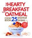 Hall Daniel - The Hearty Breakfast with Oatmeal [eKönyv: epub, mobi]