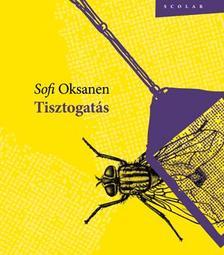 Sofi Oksanen - Tisztogatás