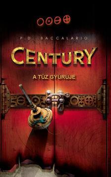 P.D. Baccalario - Century - A Tűz gyűrűje