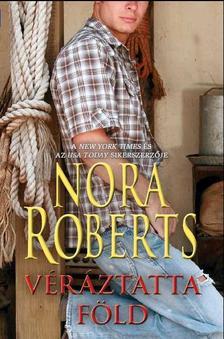 Nora Roberts - Véráztatta föld