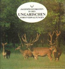 Jagdmöglichkeiten in den Ungarischen forstverwaltungen [antikvár]