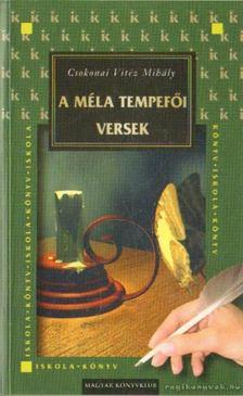 Csokonai Vitéz Mihály - A méla tempefői; Versek [antikvár]