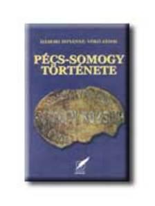 Hámori Istvánné-Vókó János - Pécs-Somogy története