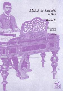 BANDA E. - DALOK ÉS KUPLÉK 4. FÜZET, CIMBALOMRA