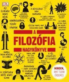 - A filozófia nagykönyve - Minden, amit tudni érdemes