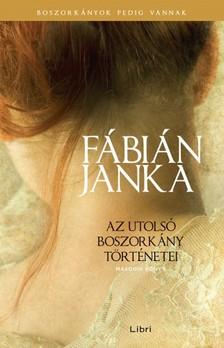 Fábián Janka - Az utolsó boszorkány történetei - Második könyv [eKönyv: epub, mobi]