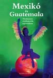 Ágh Attila, Csák Erika - Mexikó és Guatemala [eKönyv: epub, mobi]<!--span style='font-size:10px;'>(G)</span-->