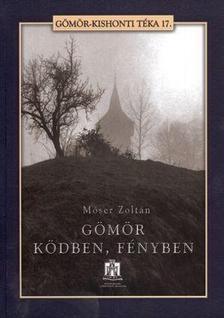 Móser Zoltán - Gömör ködben, fényben