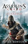 Oliver Bowden - ASSASSIN´S CREED -  JELENÉSEK<!--span style='font-size:10px;'>(G)</span-->