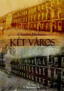 Charles Dickens - Két város [eKönyv: epub, mobi]