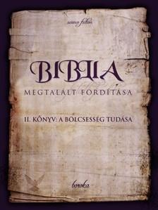 Boroka - Biblia Megtalált Fordítása II. könyv: A bölcsesség tudása [eKönyv: pdf, epub, mobi]