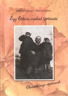 Eötvös György - Balázs Gábor - Egy Eötvös család története