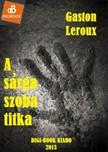 Gaston Leroux - A sárga szoba titka [eKönyv: epub, mobi]