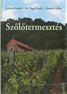 Lőrincz András - Sz. Nagy László - Zanathy Gábor - Szőlőtermesztés