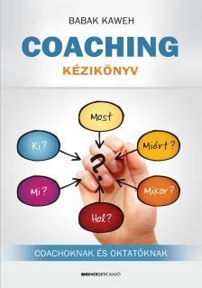 Babak Kaweh - Coaching kézikönyv - Coachoknak és oktatóknak