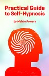 Powers Melvin - Practical Guide to Self-Hypnosis [eKönyv: epub,  mobi]