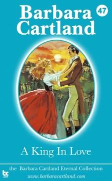 Barbara Cartland - A King In Love [eKönyv: epub, mobi]